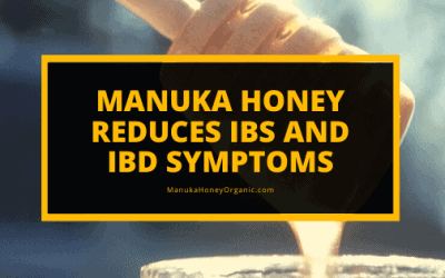 Manuka Honey Reduces IBS and IBD Symptoms